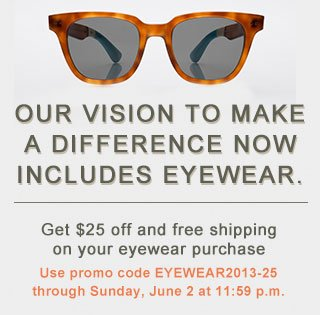 Get $25 off and free shipping on your eyewear purchase