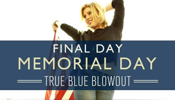 Final Day! Memorial Day True Blue Blowout