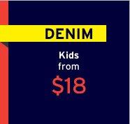 DENIM | Kids from $18