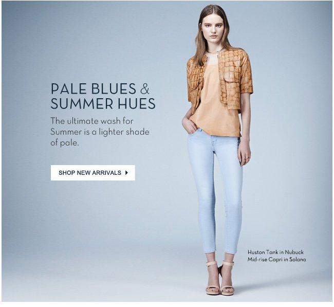 Pales Blues & Summer Hues - Shop New Arrivals
