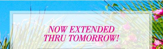 Now Extended Thru Tomorrow!