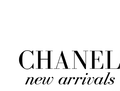 CHANEL new arrivals