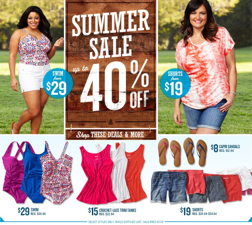 SUMMER SALE | up to 40% OFF | SWIM from $29 | SHORTS from $19 | Shop THESE DEALS & MORE | $29 SWIM | $15 CROCHET-LACE TRIM TANKS | $19 SHORTS | SELECT STYLES ONLY. WHILE SUPPLIES LAST. SALE ENDS 6/1/13.