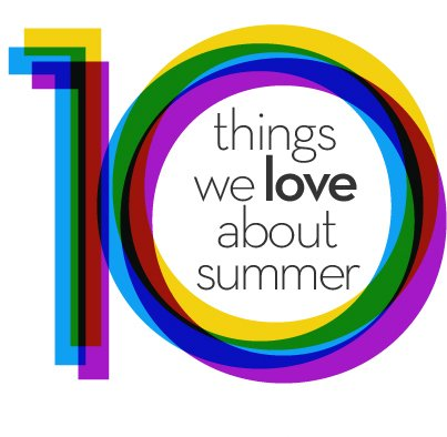10 things we love about summer.