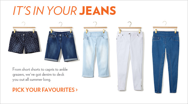 It's in your jeans. From short shorts to capris to ankle grazers, we've got denim to deck you out all summer long.
