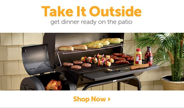 Take It Outside - get dinner ready on the patio - Shop Now