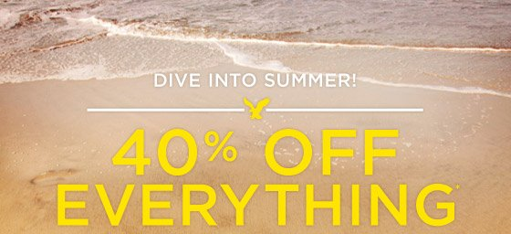Dive Into Summer | 40% Off Everything