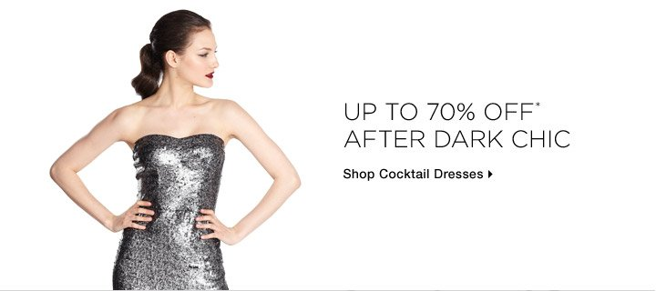 Up To 70% Off* After Dark Chic