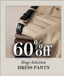 60% Off* Dress Pants