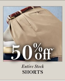 50% Off* Shorts