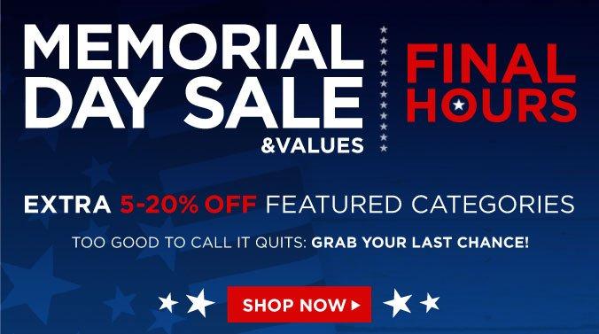 MEMORIAL DAY SALE & VALUES   FINAL HOURS   SHOP NOW