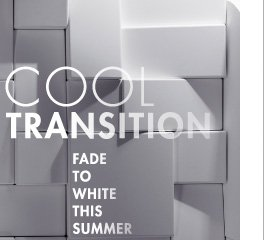 COOL TRANSITION FADE TO WHITE THIS SUMMER