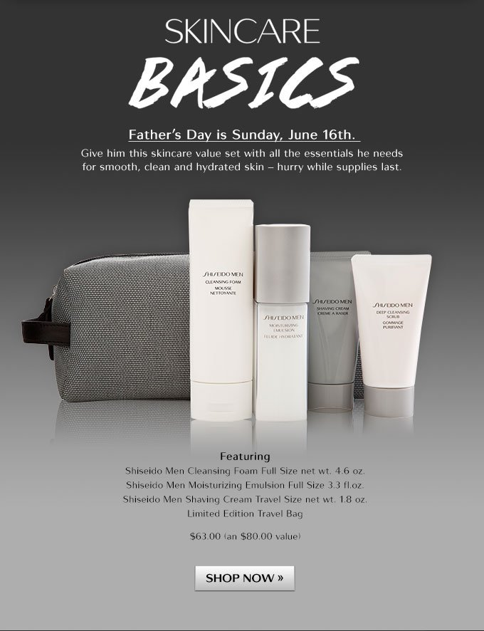 Skincare Basics-Fathers Day is Sunday, June 16th