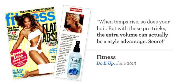 When temps rise, so does your hair. But with these pro tricks, the extra volume can actually be a style advantage. Score! Fitness - Do It Up, June 2013