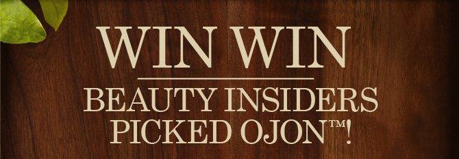WIN  WIN BEAUTY INSIDERS PICKED OJON