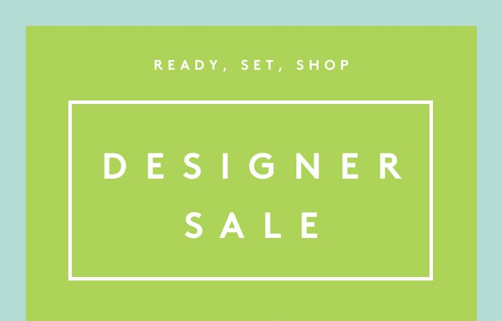 Ready, set, shop: save up to 40% off on men's and women's designer clothing, shoes, accessories and more!