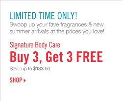 Signature Body Care - Buy 3, Get 3 Free