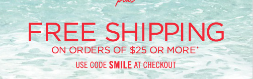 Free Shipping With Any Purchase of $25 or more*