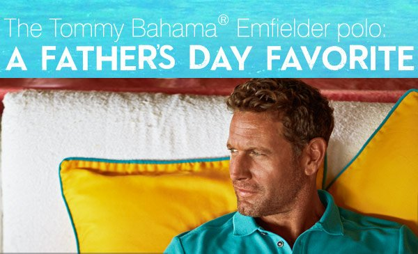 The Tommy Bahama® Emfielder polo: a Father's Day favorite