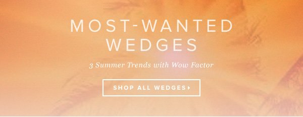 Summer Wedge Trends with Wow Factor!  Shop Now