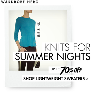 KNITS FOR SUMMER NIGHTS UP TO 70% OFF