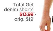 Total Girl denim shorts $13.99 › orig. $19