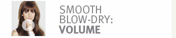 smooth blow-dry: volume