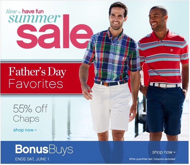 Time to have fun summer sale. Father's Day favorites. 55% off Chaps. Shop now.