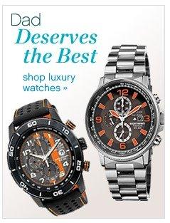 Dad deserves the best. Shop luxury watches.