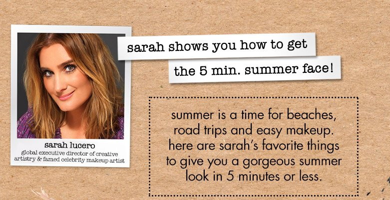 sarah shows you a great summer look in 5 minutes or less
