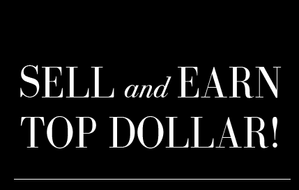 SELL and EARN TOP DOLLAR!