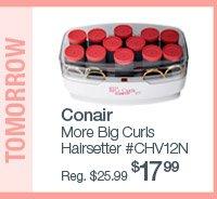 Tomorrow's Beauty Steal - Conair More Big Curls Hairsetter #CHV12N $1799. Reg. $25.99.