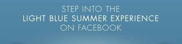 Step into the light blue summer experience on Facebook