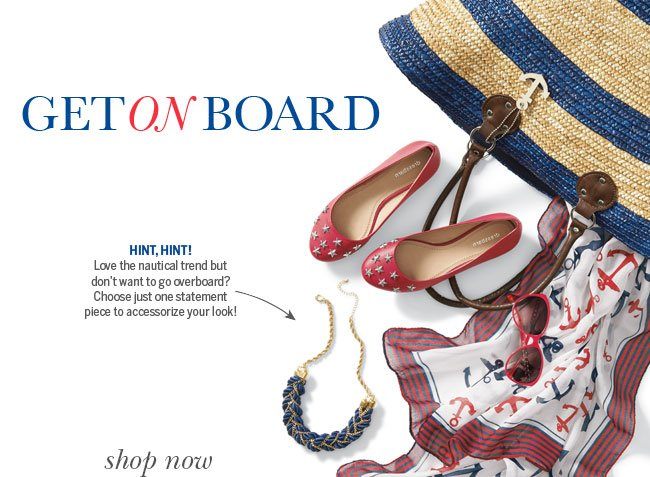 GET ON BOARD! Hint, hint! Love the nautical trend but don't want to go overboard? Choose just one statement piece to accessorize your look!
