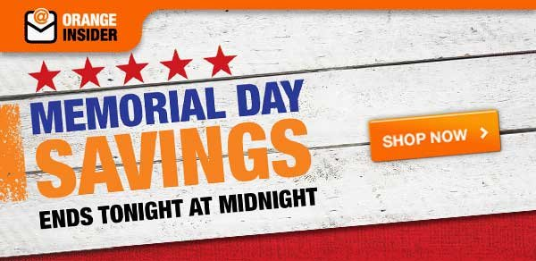 Memorial Day Savings Starts Ends tonight at midnight SHOP ALL