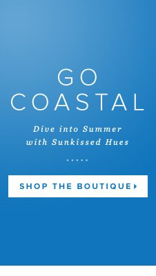 : Check out the Surf & Sand Hues of Our New Boutique     Shop Now