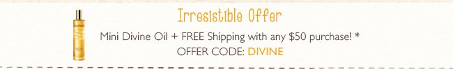 Mini Divine Oil + FREE SHIPPING with any $50 purchase! Enter code: DIVINE at checkout*