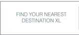FIND YOUR NEAREST DESTINATION XL