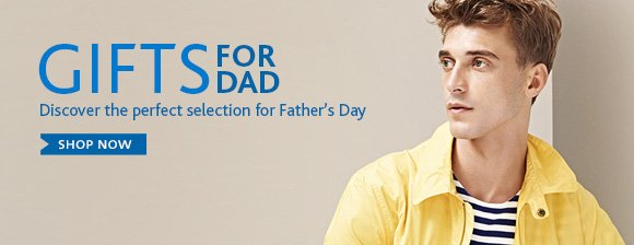 GIFTS FOR DAD. SHOP NOW