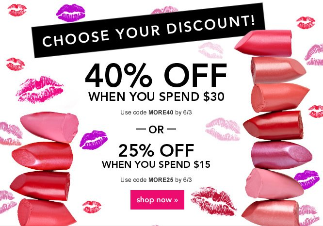 Spend $30 You Save 40% or Spend $15 You Save 25% - Shop Now