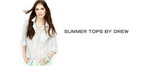 SUMMER TOPS BY DREW, Event Ends June 2, 9:00 AM PT >