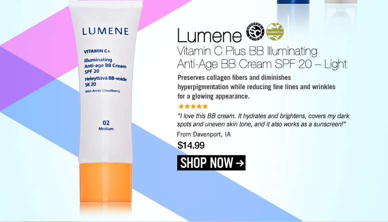 """Shopper's choice, Paraben-free Lumene Vitamin C Plus BB Illuminating Anti-Age BB Cream SPF 20 – Light Preserves collagen fibers and diminishes hyperpigmentation while reducing fine lines and wrinkles for a glowing appearance. """"I love this BB cream. It hydrates and brightens, covers my dark spots and uneven skin tone, and it also works as a sunscreen!"""" – Davenport, IA Price: $14.99 Shop Now>>"""