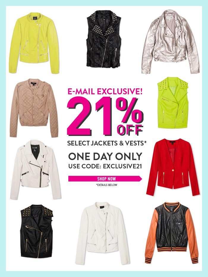 E-mail Exclusive! 21% Off Select Jackets & Vests - Shop Now