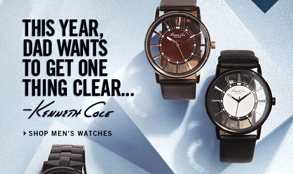 THIS YEAR, DAD WANTS TO GET ONE THING CLEAR...Kenneth Cole › SHOP MEN'S WATCHES