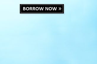 BORROW NOW