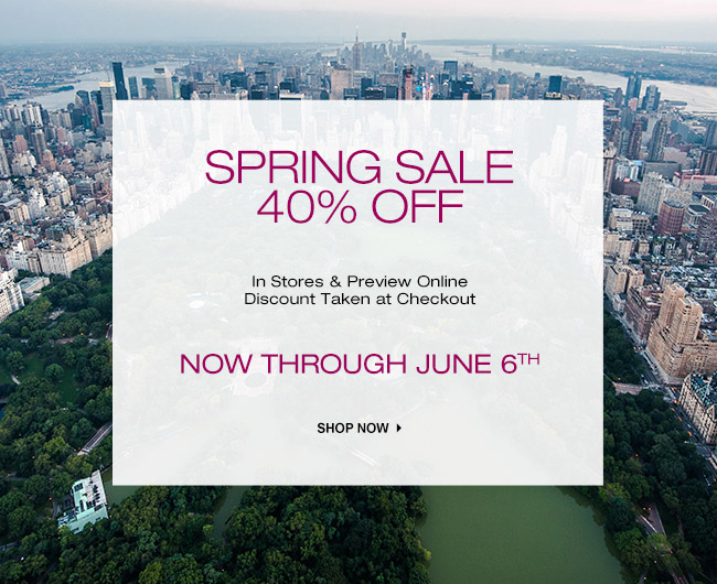 SHOP SPRING SALE 40% OFF