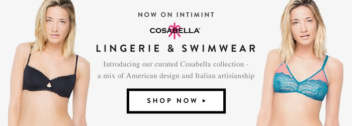Now on intiMINT - Cosabella Lingerie And Swimwear