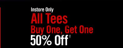 All Tees Bogo 50% Off Instore Only