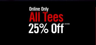 All Tees 25% Off Online Only