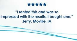 I rented this and was so impressed with the results, I bought one. Jerry, Moville, IA